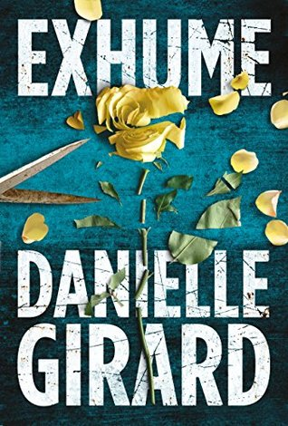 Exhume by Danielle Girard