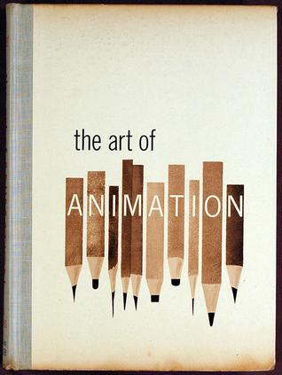 The Art of Animation: The Story of the Disney Studio Contribution to a New Art
