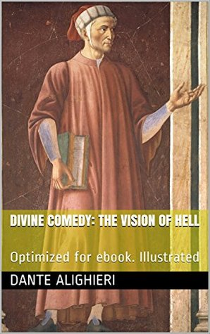 Divine Comedy: The Vision of Hell: Optimized for ebook. Illustrated
