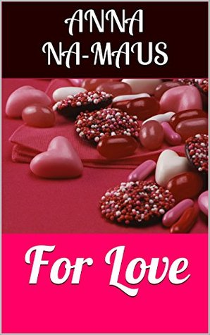 For Love: A Transgender Story of Love and Psychosis. (The Marchland Tales Book 1)