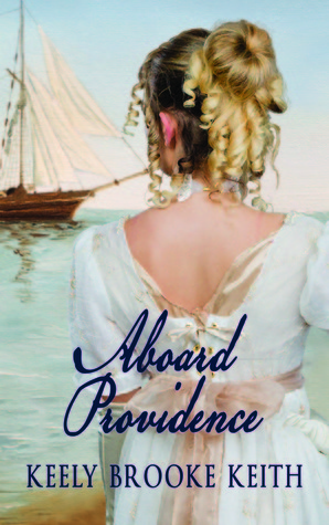Aboard Providence by Keely Brooke Keith