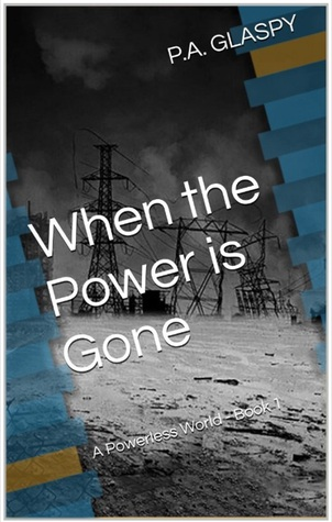 When the Power Is Gone (A Powerless World #1)