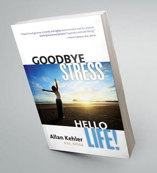 Goodbye Stress. Hello Life!