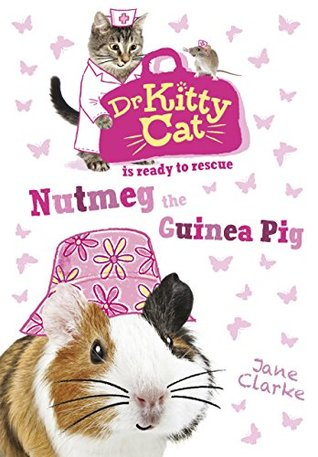 Nutmeg the Guinea Pig (Dr Kittycat is Ready to Rescue, #5)