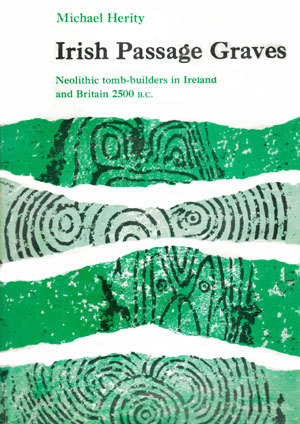 Irish Passage Graves: Neolithic Tomb Builders in Ireland and Britain, 2500 B. C.