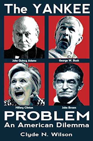 the-yankee-problem-an-american-dilemma-the-wilson-files-book-1