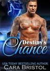 Destiny's Chance by Cara Bristol