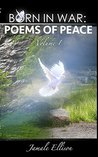 Born In War: Poems of Peace: Volume 1