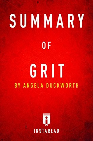 Summary of Grit: by Angela Duckworth | Includes Analysis
