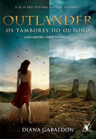 Os Tambores do Outono - Parte 1 e Parte 2 (Outlander, #4)
