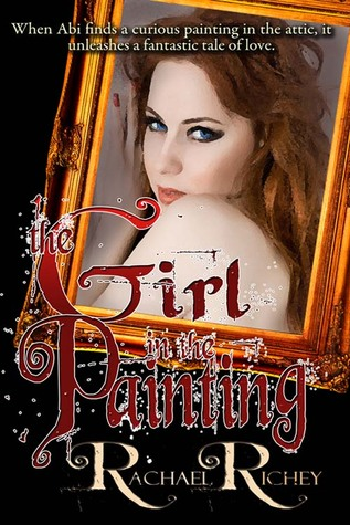 The Girl in the Painting by Rachael Richey