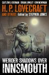 Weirder Shadows Over Innsmouth by Stephen Jones