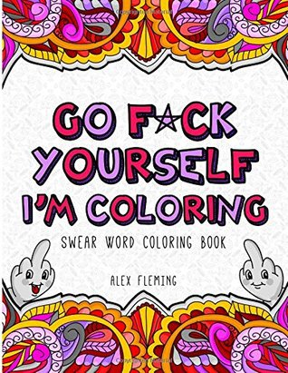 Go Fck Yourself Im Coloring Swear Word Book By