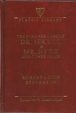 The Strange Case of Dr. Jekyll and Mr. Hyde and Other Tales Complete and Unabridged