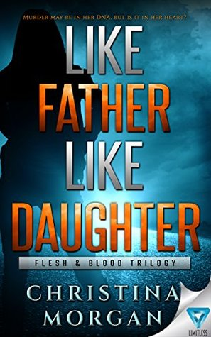 Like Father Like Daughter (Flesh & Blood Trilogy #1)