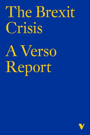 The Brexit Crisis: A Verso Report