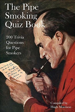 the-pipe-smoking-quiz-book-200-trivia-quiz-questions-for-pipe-smokers