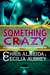 Something Crazy (Countermeasure: Bits of Life #2; Countermeasure #1.5)