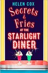 Secrets and Fries at the Starlight Diner by Helen Cox