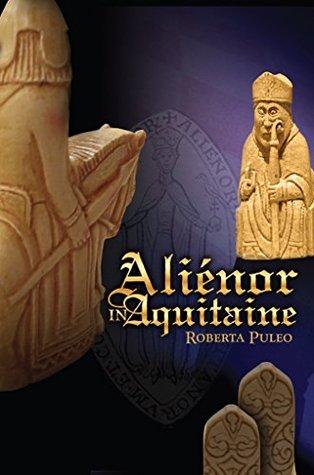 alienor-in-aquitaine-book-1-of-the-history-of-eleanor-of-aquitaine