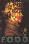 Food: A Culinary History (Arts and Traditions of the Table: Perspectives on Culinary History)