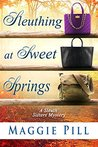 Sleuthing at Sweet Springs (The Sleuth Sisters Mysteries, #4)
