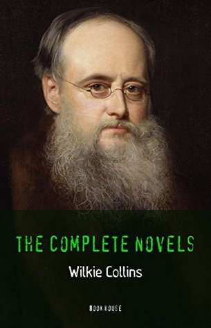 Wilkie Collins: The Complete Novels