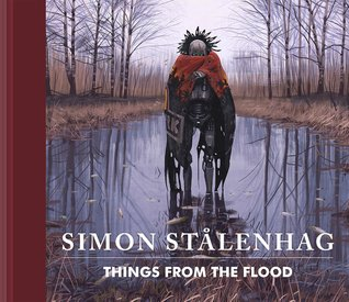 Things from the Flood by Simon Stålenhag