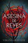 Asesina de reyes by Virginia Boecker