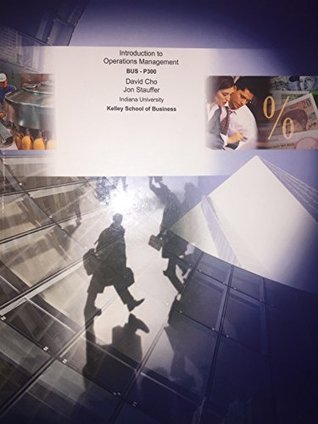 Intro to Operations Management (Custom book for BUS-P300 in Spring 2015 with professors Stauffer, Lakshmanan, and Clark)