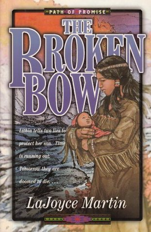 The Broken Bow (Path of Promise Book 1)