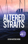 Altered Straits by Kevin Martens Wong