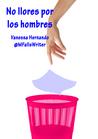 No llores por los hombres by Vanessa Hernando