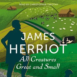 All Creatures Great and Small: The Classic Memoirs of a Yorkshire Country Vet (All Creatures Great and Small #1)