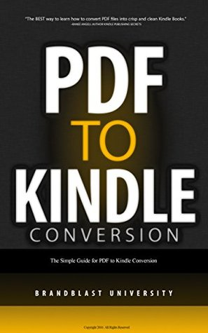 PDF to Kindle Conversion: How to Convert PDF Files into Crisp and Clean Kindle Books: The Simple Guide for PDF to Kindle Conversion