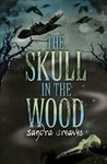 Skull in the Wood (Chicken House (english))