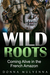 WILD ROOTS by Donna Mulvenna