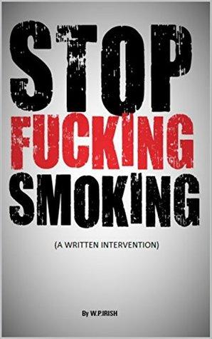 STOP FUCKING SMOKING: A WRITTEN INTERVENTION
