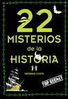 22 misterios misteriosos de la historia / 22 Mysterious Mysteries of History