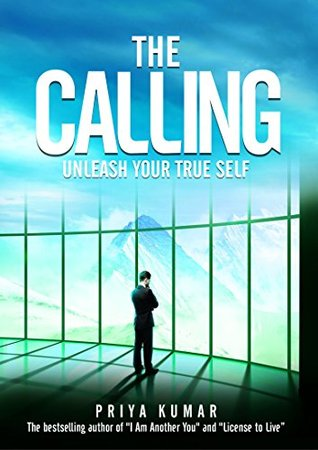 The Calling: Unleash Your True Self