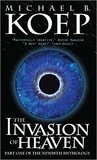 The Invasion of Heaven by Michael B. Koep
