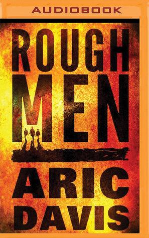 Rough Men By Aric Davis