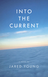 Into the Current by Jared Young