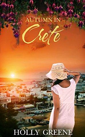 Autumn in Crete: A Greek Romance (Escape to the Islands Book 3)