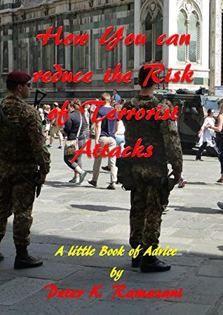 How You can reduce the Risk of Terrorist Attacks: A little Book of Advice