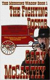 The Fighting Doctor (The Medicine Wagon Series Book 1)