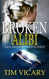 Broken Alibi: Lies, Memory and Justice (The Trials of Sarah Newby, 4)