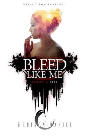 Bleed Like Me by Madison Daniel