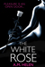 The White Rose (Rose Series...