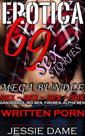 EROTICA SHORT STORIES FOR WOMEN: 69 ADULT BOOKS: GROUP, GANG, ALPHA MALES, MENAGE, NO PROTECTION (XXX STORY MEGA COMPLETE MULTI AUTHOR BUNDLE Book 1)